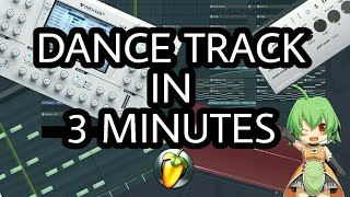 MAKE A DANCE TRACK IN 3 MINUTES [FL STUDIO]