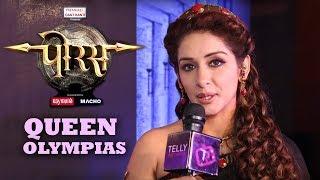 Interview With Sameksha Singh | PORUS Sony TV | Queen Olympia- Mother Of Alexander The Great