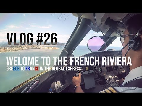 VLOG #26: Greece to Nice, a day in the life of a Global Express Pilot