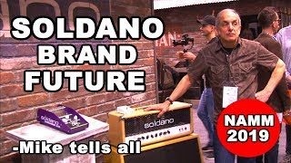 Soldano amps brand future NAMM 2019 Mike Tells ALL SLO 100 Hot Rod SLO 30 Supercharger GTO