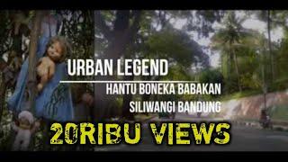 Mengungkap Hantu Boneka Babakan Siliwangi Kota Bandung |#UrbanIndo #1