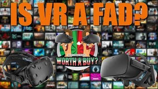 Is VR a Fad?  Looking back over 2017 - Worthabuy?