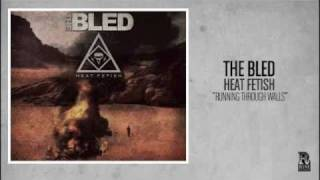 The Bled - Running Through Walls