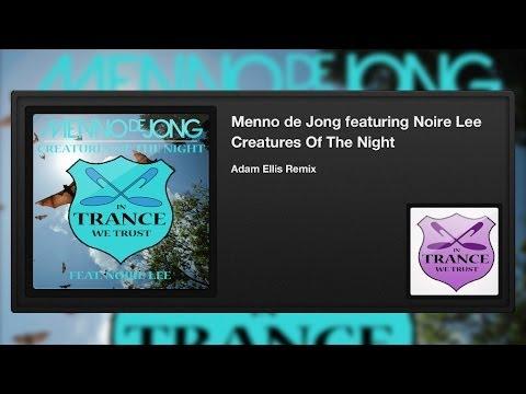 Menno de Jong featuring Noire Lee - Creatures Of The Night (Adam Ellis Remix)