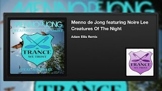 Menno de Jong featuring Noire Lee - Creatures Of The Night (Adam Ellis Remix)
