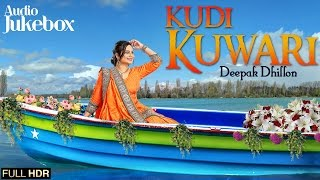 New Punjabi Songs 2015 | Kudi Kuwari | Deepak Dhillon | Sheera Jasvir | HDR Video Jukebox