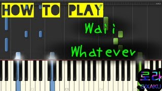 [PIANO] Waii - เสียใจแต่ไม่แคร์ (Whatever) (Piano cover) [How to play]