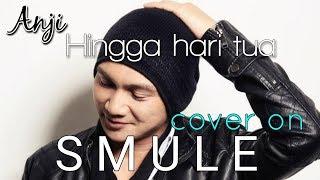 Anji - Hingga hari tua (smule cover by Haris)