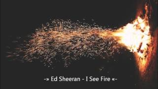 Ed Sheeran - I See Fire (Edit)