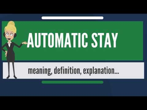 what-is-automatic-stay?-what-does-automatic-stay-mean?-automatic-stay-meaning-&-explanation