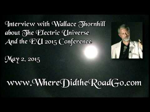 Wallace Thornhill on The Electric Universe - May 2, 2015