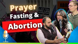 Prayer, Fasting and Abortion | CLP 14