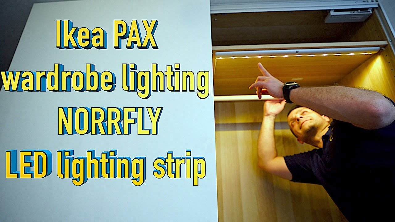 Ikea Pax Wardrobe Lighting Installation Ikea Norrfly Led Lighting Strip Youtube
