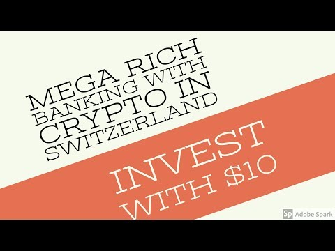 Mega rich holding cryptocurrency in Switzerland Banks + Invest with $10 today!