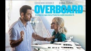 Pour le Meilleur et le Pire. Extrait : Overboard 2018. VF
