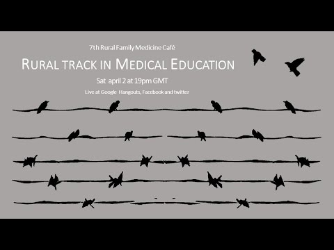 Rural track in Medical Education - 7th Rural Family Medicine Cafe