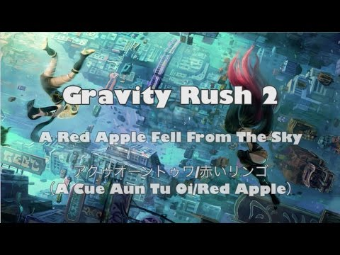 Gravity Rush 2 OST: A Red Apple Fell From The Sky (English & Romaji Translated Lyrics)