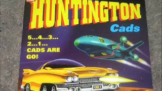 The Huntington Cads - Ebonite Satellite