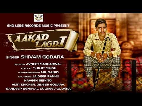 Aakad Lagdi   Shivam Godara   Latest Punjabi Songs 2018