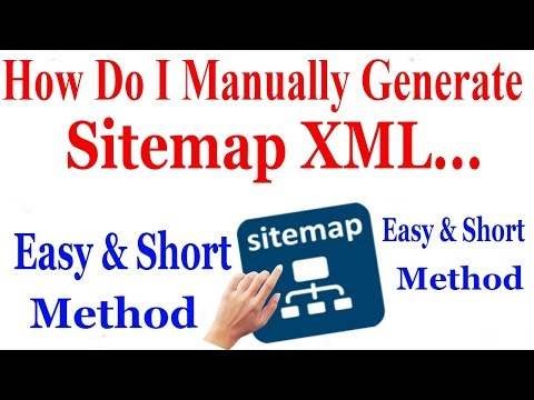 How Do I Manually Generate A Sitemap XML...