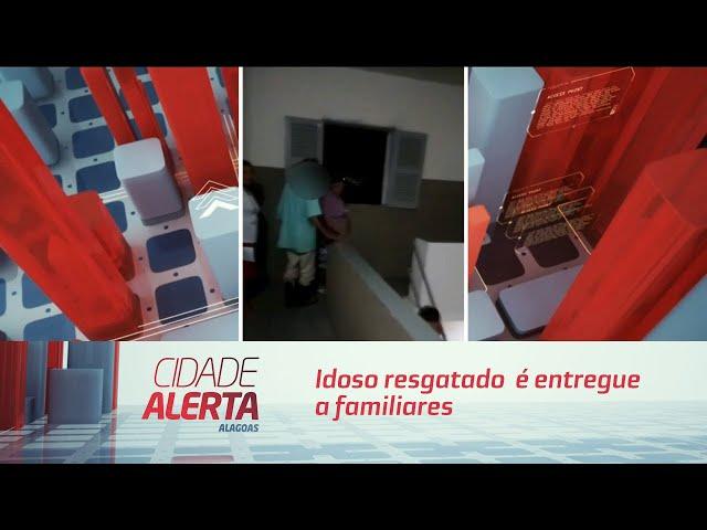Maus-tratos: idoso resgatado em União dos Palmares é entregue a familiares