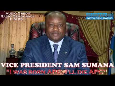 HON. ALHAJI CHIEF SAM SUMANA - I WAS BORN APC & I'LL DIE APC