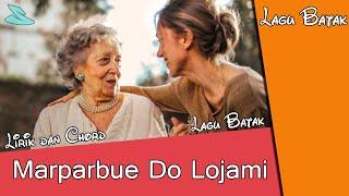 Marparbue Do Lojami (Chord dan Lirik) - Style Voice [Lagu batak Sedih Untuk Orang Tua]