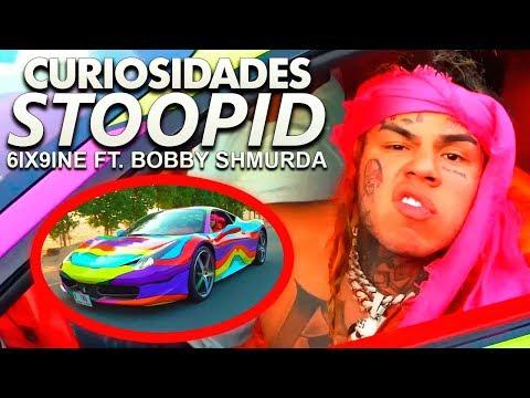 CURIOSIDADES De 6IX9INE - Stoopid Feat. BOBBY SHMURDA