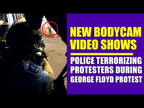 Recently Released Bodycam Footage From George Floyd Protests Show Police Terrorizing Protesters