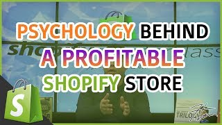 Shopify Masterclass | The PSYCHOLOGY Behind A PROFITABLE Shopify Store