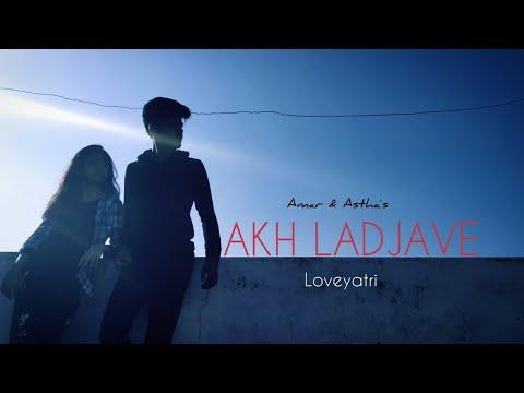Akh Lad Jaave Song Dance Video | Loveyatri | Badshah , Tanishk Bagchi , Jubin Nautiyal