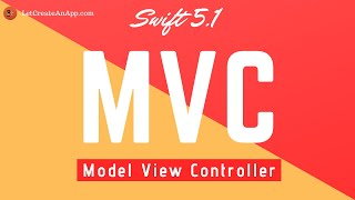 Swift 5.1 - What is Model View Controller (MVC) with Example. (Xcode 11.1)