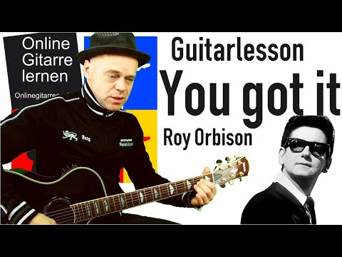 You got it Roy Orbison Guitarlesson