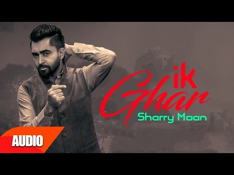 Ik Ghar ( Full Audio Song ) | Sharry Mann | Punjabi Audio Songs | Speed Records
