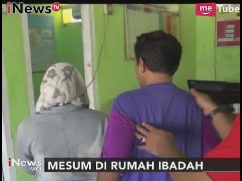 Mesum Tempat Ibadah, Janda & Duda Ini Mengaku Selalu Berbuat Sebelum Kerja - iNews Pagi 26/10