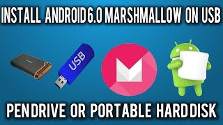 How To Install Android 6.0 Marshmallow on USB Pen Drive or Portable External Drive