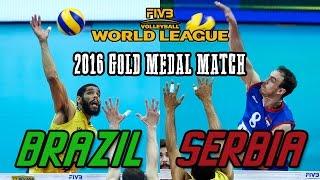 Serbia Vs  Brazil Gold Medal Match   2016 World League Final   Full Match All Br