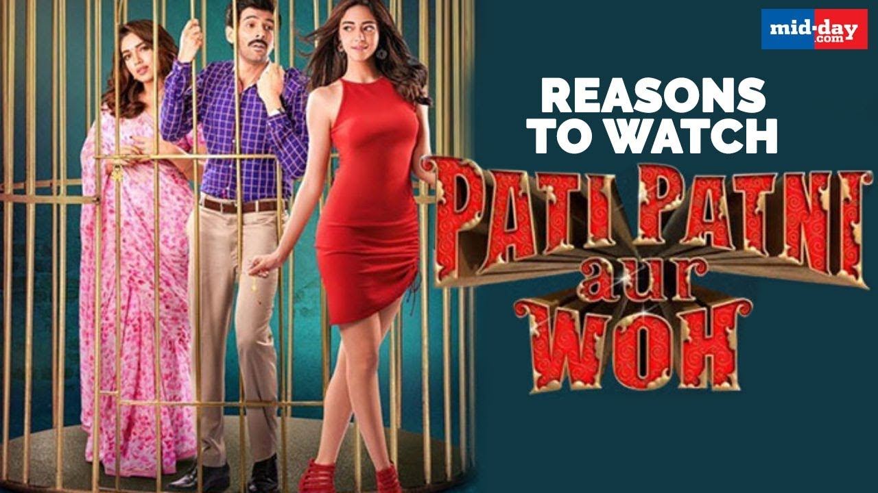 Three reasons why you shouldn't miss Pati Patni Aur Woh