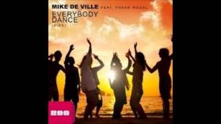 Mike De Ville Feat  Frank Magal   Everybody Dance (Radio Edit)