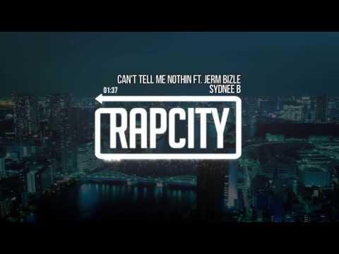 Sydnee B - Can't Tell Me Nothin ft. Jerm Bizle