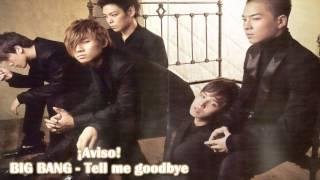 ¡AVISO! Big Bang - Tell me goodbye [Sub español + Kanji + Rom] + MP3 Download