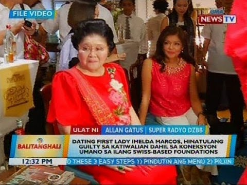 Dating first lady Imelda Marcos, hinatulang guilty sa katiwalian
