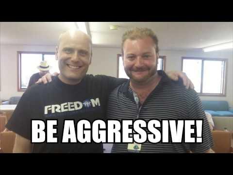 Be Aggressive!