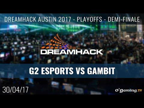 G2 Esports vs Gambit - DreamHack Austin 2017 - Playoffs - Demi-Finale - CS GO