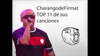 TOP 11 DE LAS CANCIONES DE CHARANGO DE FIRMAT