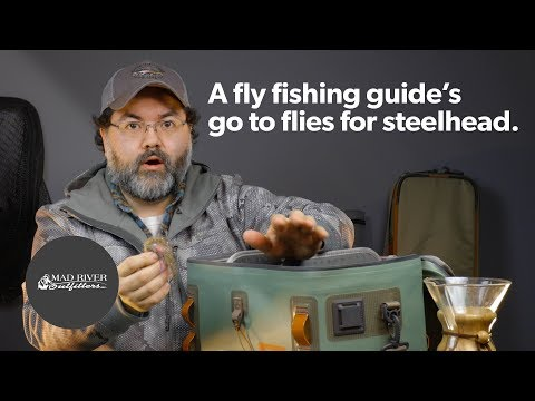 A Fly Fishing Guide's Go To Flies For Steelhead.