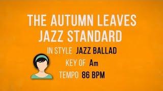 Autumn Leaves - Jazz Ballad - Karaoke Female Backing Track