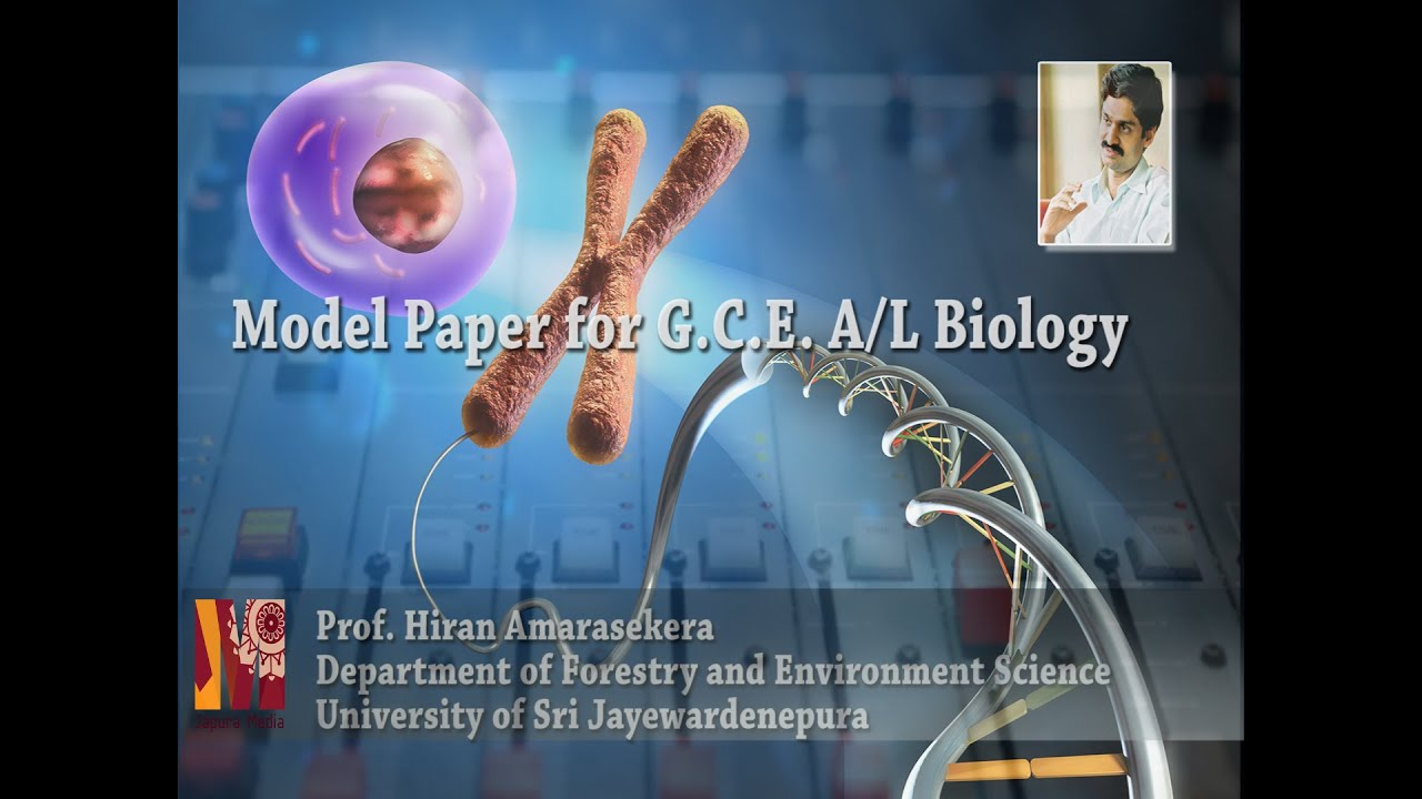 A Model Paper for G C E  A/L Biology by Prof  Hiran Amarasekera