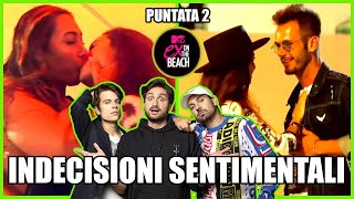 EX ON THE BEACH ITALIA 2 - INDECISIONI SENTIMENTALI (PUNTATA 2) | ANTHONY IPANT'S, JODY E REDNOSE