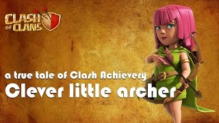 Clever little Archer, a true tale of Clash Achievery - Clash of Clans